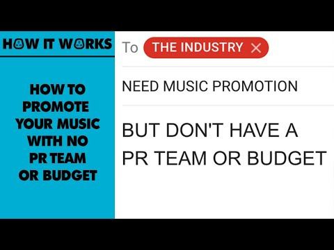 Promoting Your Music With No PR/Budget | How It Works
