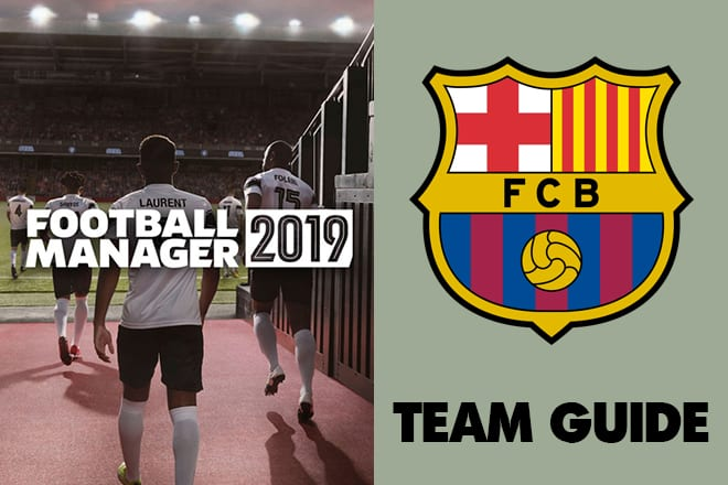 football manager 2019 barcelona fm19 barcelona football manager 2019 lionel messi