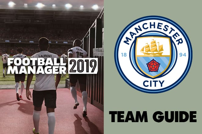 football manager 2019 manchester city fm19 manchester city football manager 2019 man city