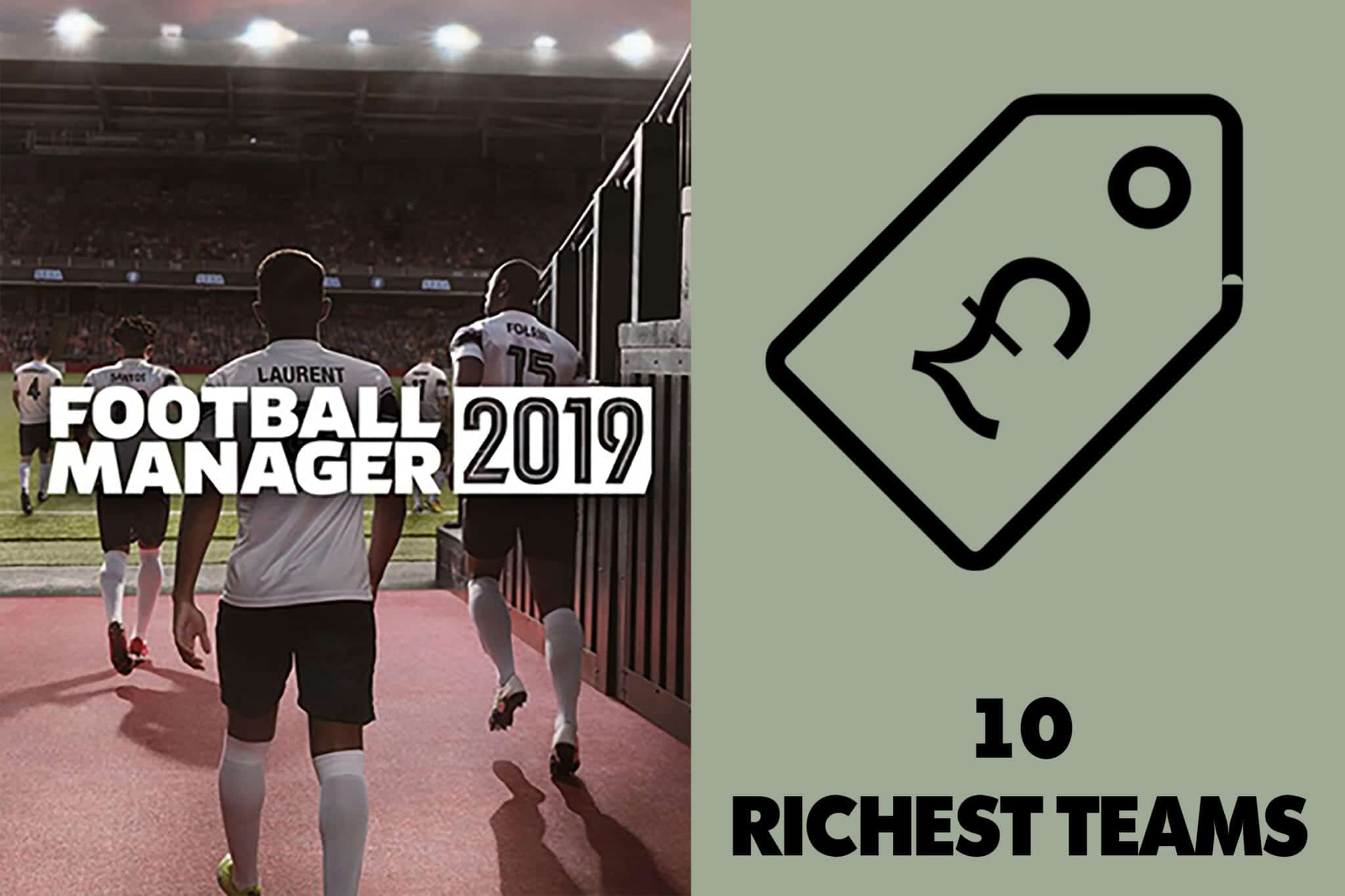 football manager richest teams fm19 richest teams 10 richest teams